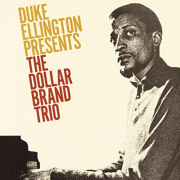 Duke Ellington Presents the Dollar Brand Trio;
