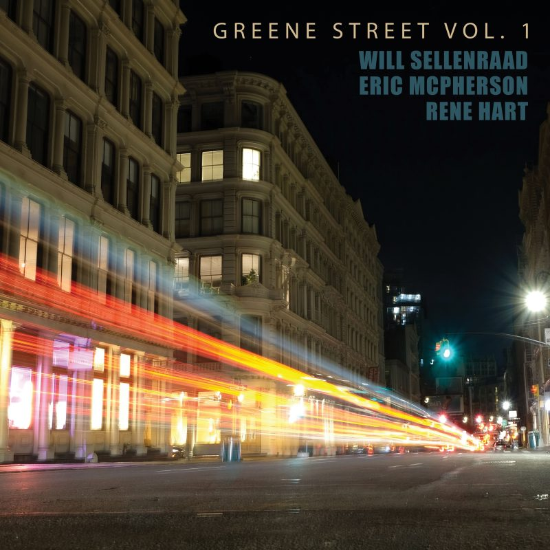 Will Sellenraad, Eric McPherson, and Rene Hart, Greene Street Vol. 1