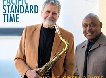 Michael O'Neill Quintet with Tony Lindsay: Pacific Standard Time (Jazzmo)