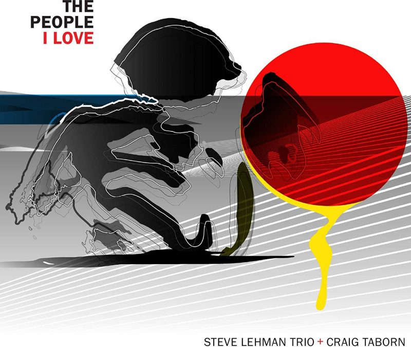 Steve Lehman Trio + Craig Taborn, The People I Love