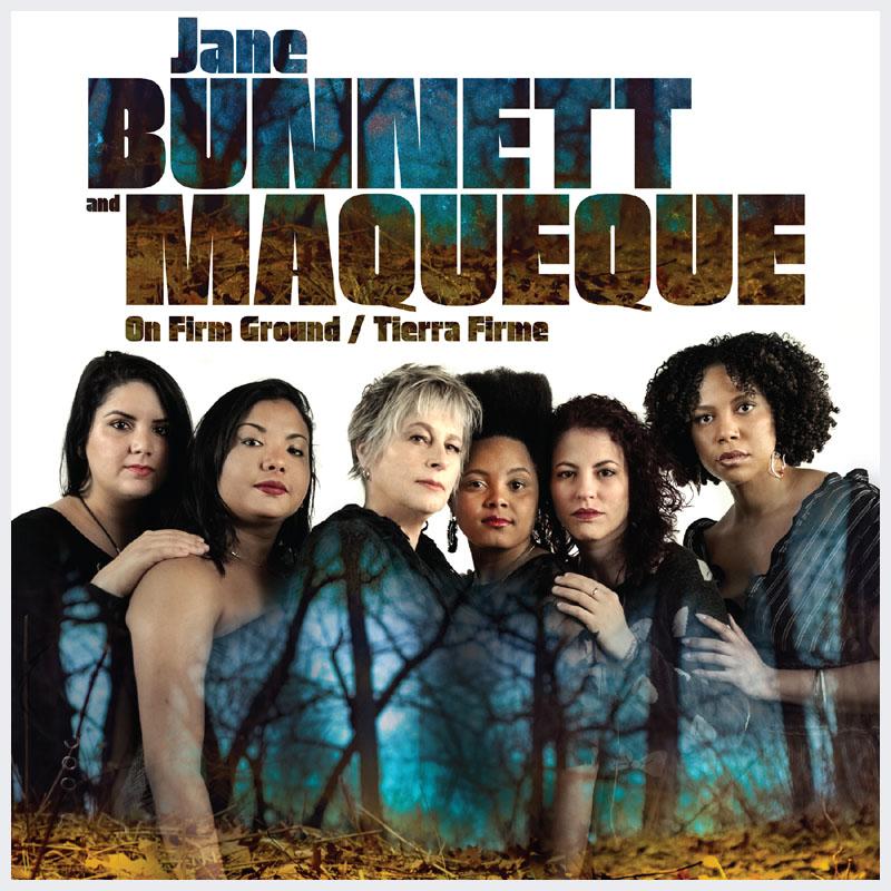 Jane Bunnett & Maqueque, Tierra Firme