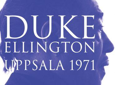 Duke Ellington: Uppsala 1971 (Storyville)