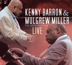 Kenny Barron & Mulgrew Miller: The Art of the Piano Duo – Live (Groovin' High)