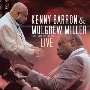 Kenny Barron & Mulgrew Miller, The Art of Piano Duo – Live