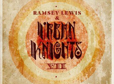 Ramsey Lewis & Urban Knights:  VII  (Ropeadope)