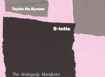 Taylor Ho Bynum 9-Tette:  The Ambiguity Manifesto  (Firehouse 12)