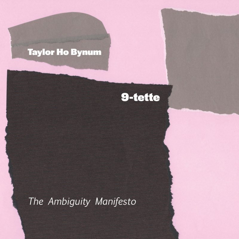 Taylor Ho Bynum 9-tette, The Ambiguity Manifesto