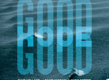 Dave Holland/Zakir Hussain/Chris Potter: Good Hope (Edition)