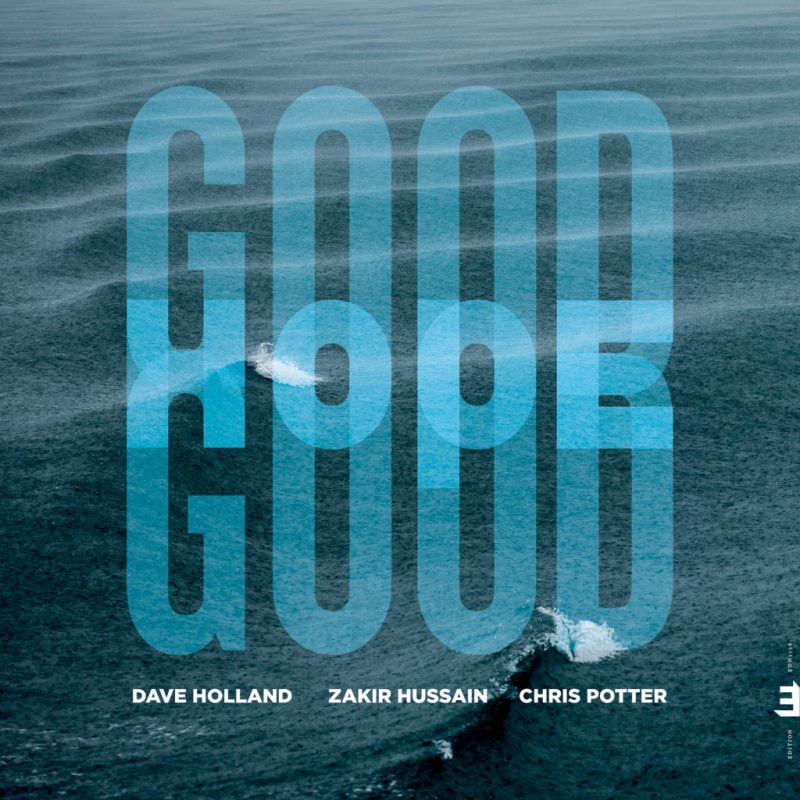 Dave Holland, Zakir Hussain, Chris Potter, Good Hope