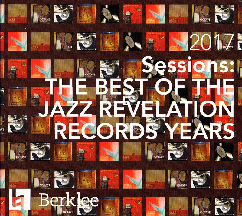 Berklee College of Music, 2017 Sessions: The Best of the Jazz Revelation Records Years