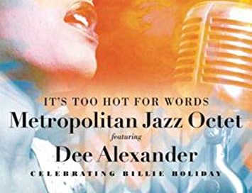 Metropolitan Jazz Octet: It's Too Hot for Words– Celebrating Billie Holiday (Delmark)