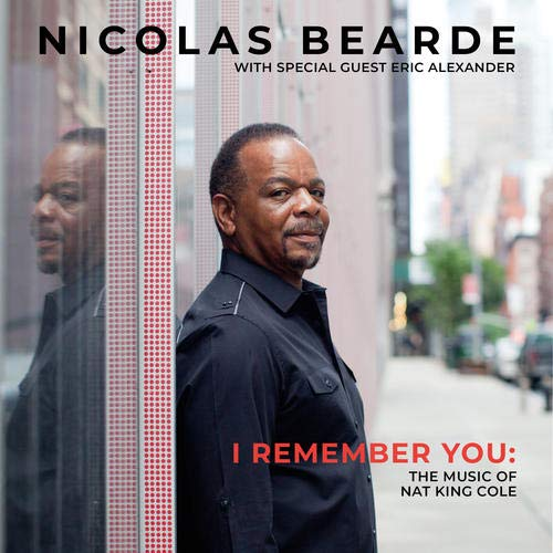 Nicolas Bearde, I Remember You: The Music of Nat King Cole