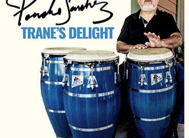 Poncho Sanchez: Trane's Delight (Concord Picante)