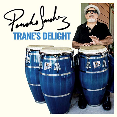Poncho Sanchez, Trane's Delight