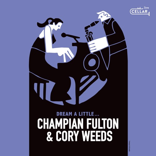 Champian Fulton & Cory Weeds, Dream a Little...