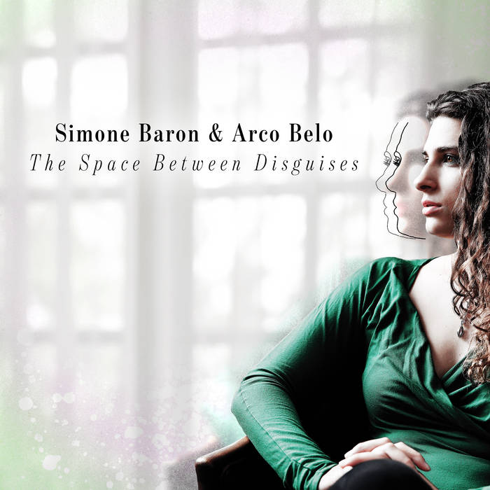 Simone Baron & Arco Belo, The Space Between Disguises