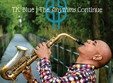 T.K. Blue: The Rhythms Continue (JAJA)