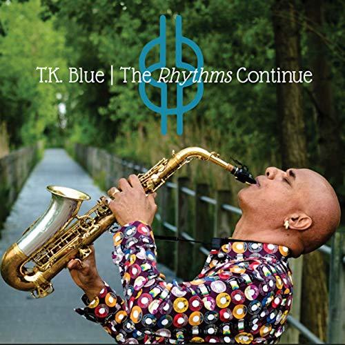 T.K. Blue, The Rhythms Continue
