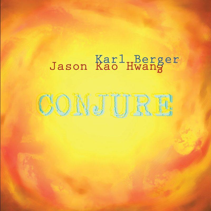 Karl Berger/Jason Kao Hwang, Congjure