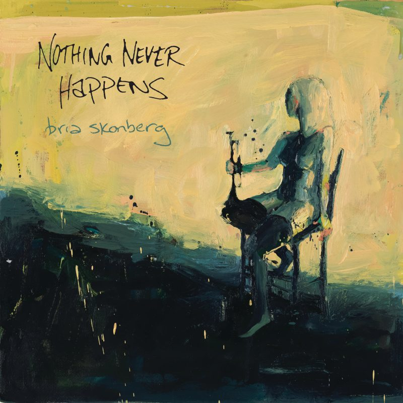 Bria Skonberg, Nothing Never Happens