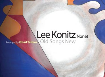 Lee Konitz Nonet: Old Songs New (Sunnyside)