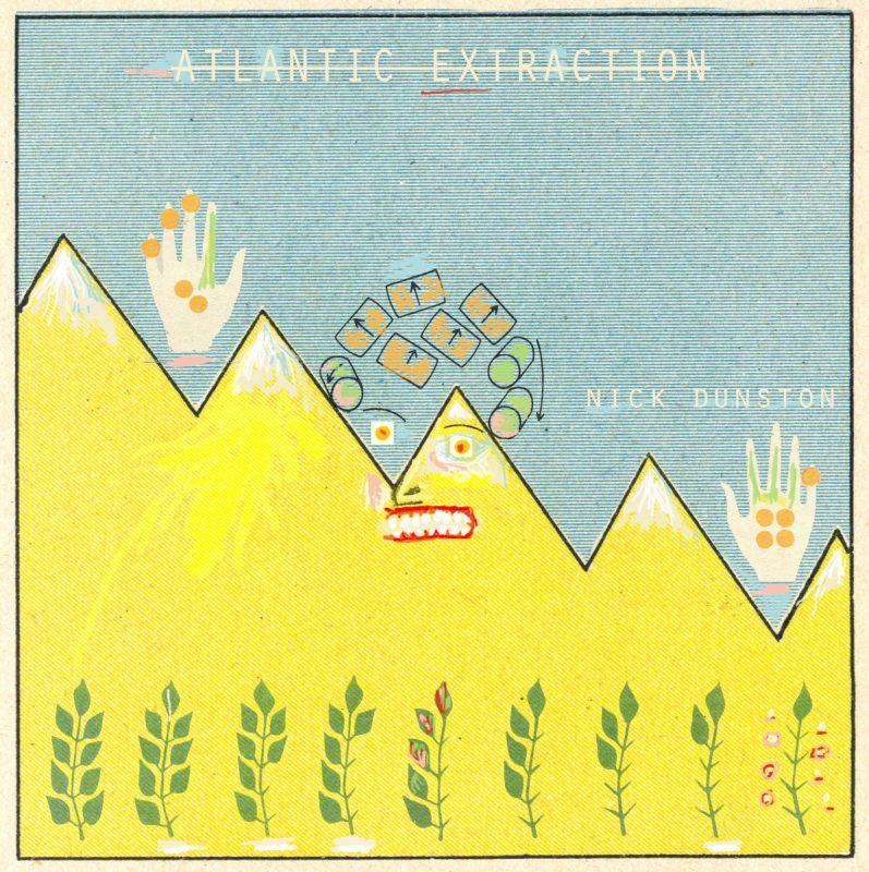 Nick Dunston, Atlantic Extraction