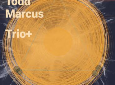 Todd Marcus: Trio+ (Stricker Street)