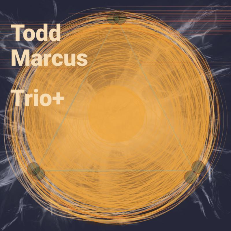 Todd Marcus, Trio+