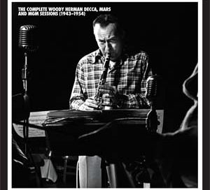Woody Herman: The Complete Woody Herman Decca, Mars and MGM Sessions (1943-1954) (Mosaic)