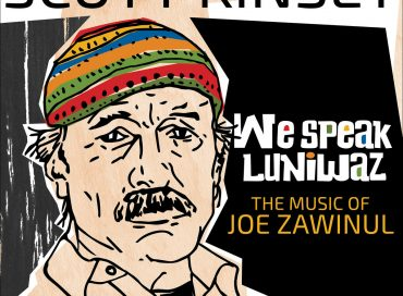 Scott Kinsey: We Speak Luniwaz: The Music of Joe Zawinul (Whirlwind)