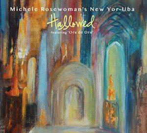 Michele Rosewoman's New Yor-Uba: Hallowed (Advance Dance Disques)