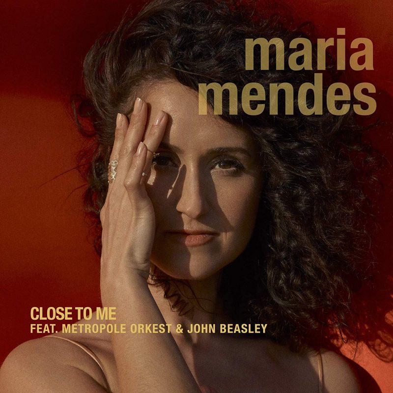 Maria Mendes, Close to Me