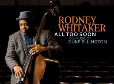 Rodney Whitaker: All Too Soon: The Music of Duke Ellington (Origin)