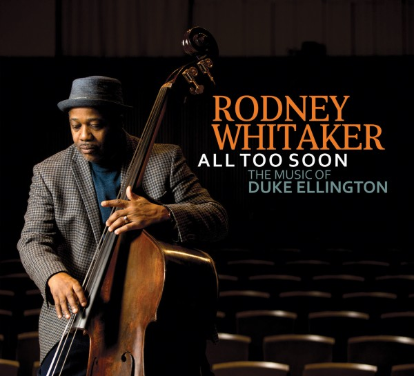 Rodney Whitaker, All Too Soon: The Music of Duke Ellington
