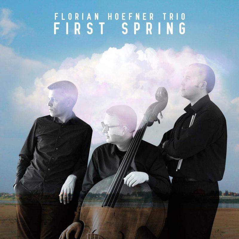 Florian Hoefner Trio, First Spring