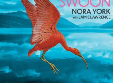 Nora York With Jamie Lawrence: Swoon (Good Mood)