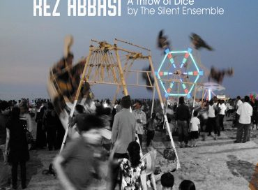 Rez Abbasi: A Throw of Dice by the Silent Ensemble (Whirlwind)
