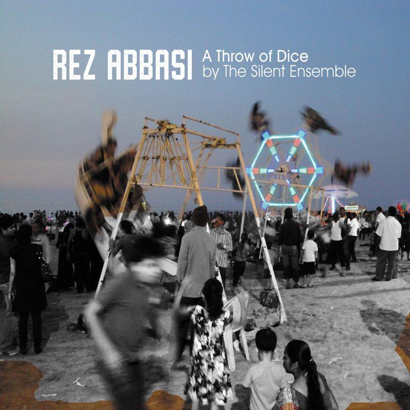 Rez Abbasi, A Throw of Dice by the Silent Ensemble