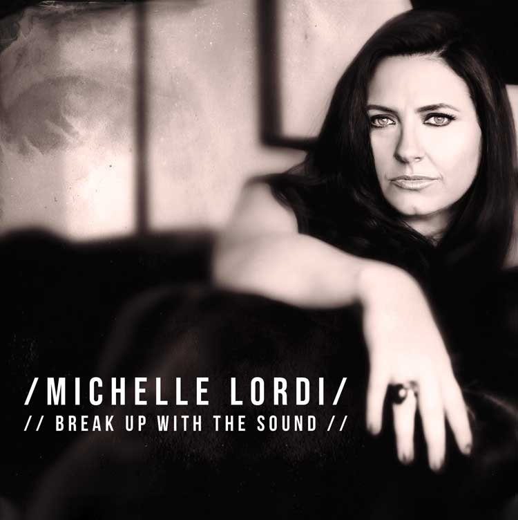 Michelle Lordi, Break Up with the Sound