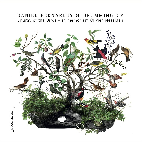 Daniel Bernardes & Drumming GP, Liturgy of the Birds – In Memoriam Olivier Messiaen