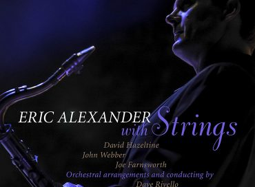 Eric Alexander: Eric Alexander With Strings (HighNote)