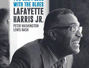 Lafayette Harris, Jr.: You Can't Lose With the Blues (Savant)