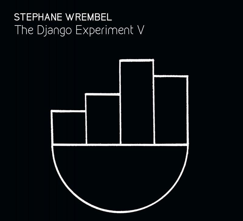 Stephane Wrembel, The Django Experiment V