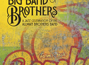 Big Band of Brothers: A Jazz Celebration of the Allman Brothers Band (New West)