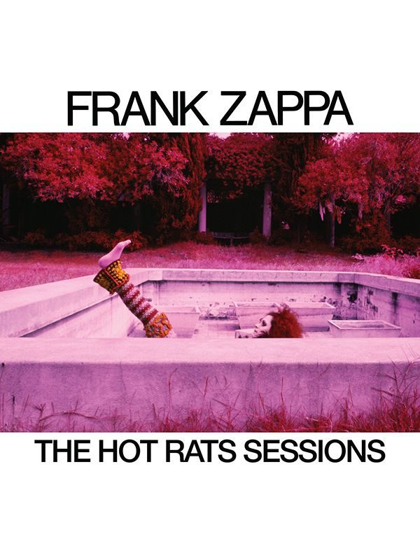 Frank Zappa, The Hot Rats Sessions