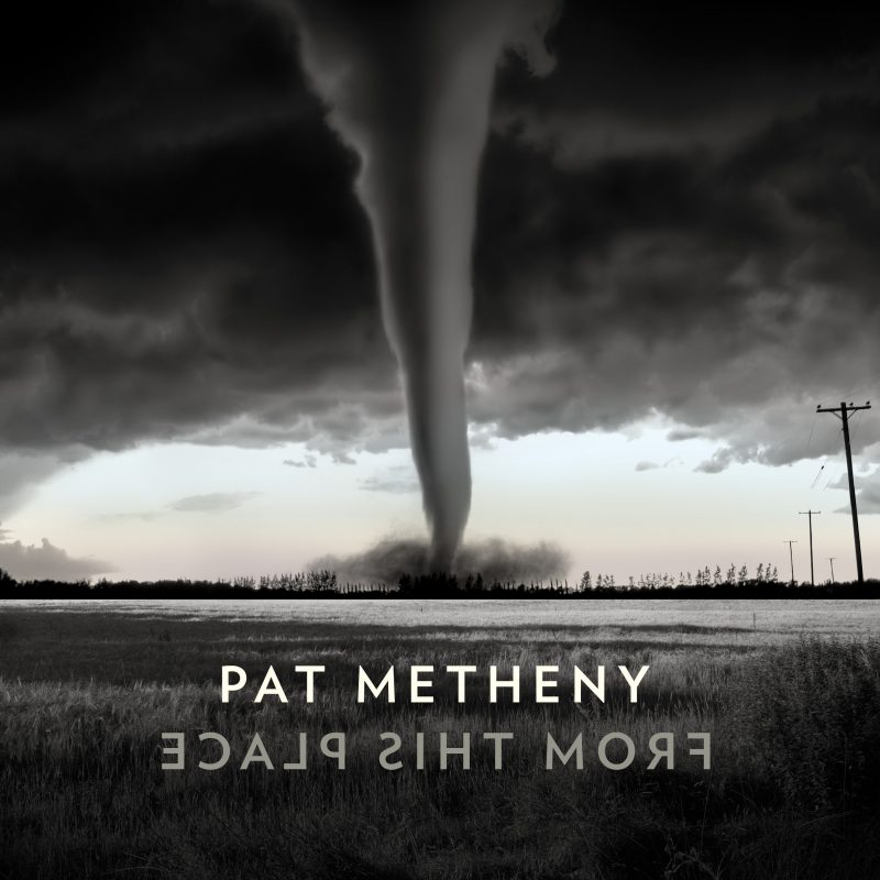 Pat Metheny, From This Place