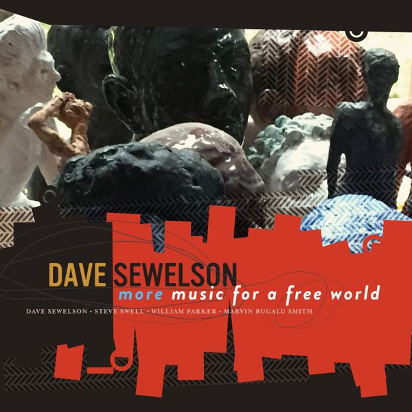 Dave Sewelson, Music for a Free World