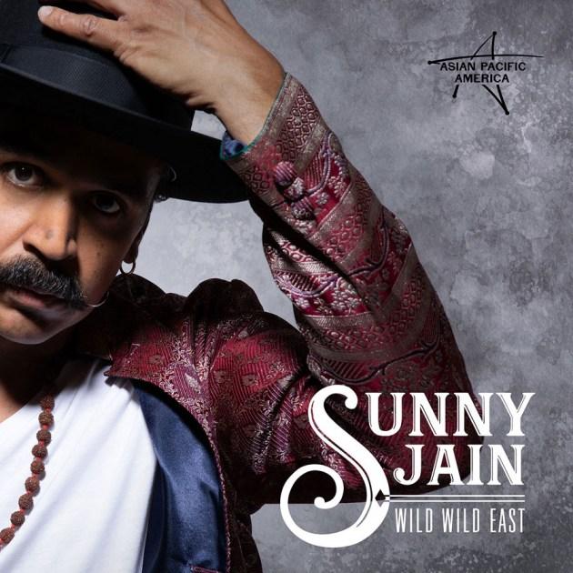 Sunny Jain, Wild Wild East
