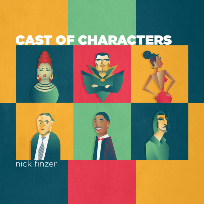 Nick Finzer, Cast of Characters