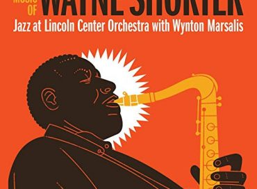 Jazz at Lincoln Center Orchestra with Wynton Marsalis: The Music of Wayne Shorter (Blue Engine)